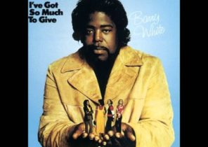 BARRY WHITE   I'M GONNA LOVE YOU JUST A LITTLE BIT MORE BABY