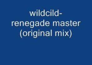 wildchild renegade master (original mix)