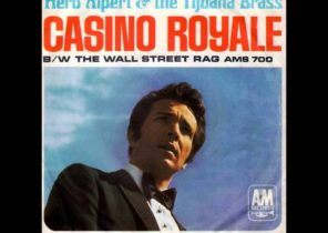 Casino royale theme → single Casino Royale (Herb Alpert & The Tijuana Brass) 🍁