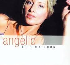 Angelic - Its My Turn