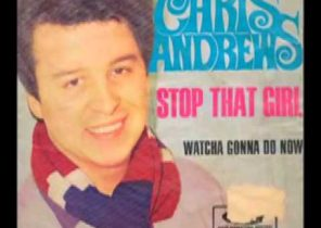 Chris Andrews - Watcha Gonna Do Now