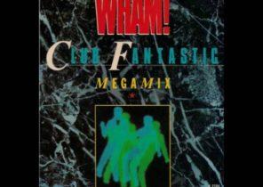 """Wham! - Club Fantastic Megamix (Original 1983 12"""" Version)"""