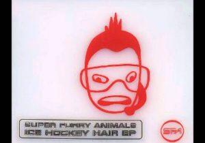 Super Furry Animals - Ice Hockey Hair (full length)