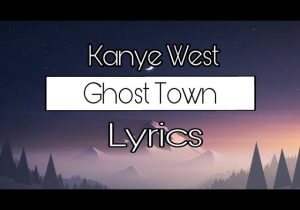 Kanye West - Ghost Town (Lyrics) ft. 070 Shake, John Legend & Kid Cudi🎶YE Album 2018