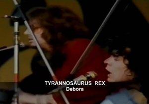 """TYRANNOSAURUS REX      """" Debora """""""