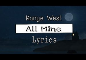Kanye West - All Mine (Lyrics) ft. Valee & Ty Dolla $ign 🎤🎶