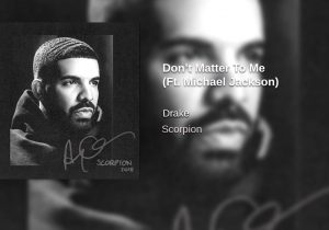 Drake - Don't Matter to Me (ft. Michael Jackson) (OFFICIAL)