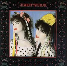 Strawberry Switchblade – Since Yesterday