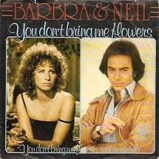 Barbra Streisand & Neil Diamond – You Don't Bring Me Flowers