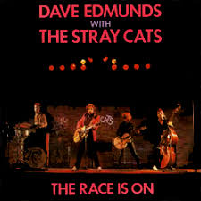 Dave Edmunds and the Stray Cats – The Race Is On