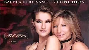 Céline Dion & Barbra Streisand – Tell Him