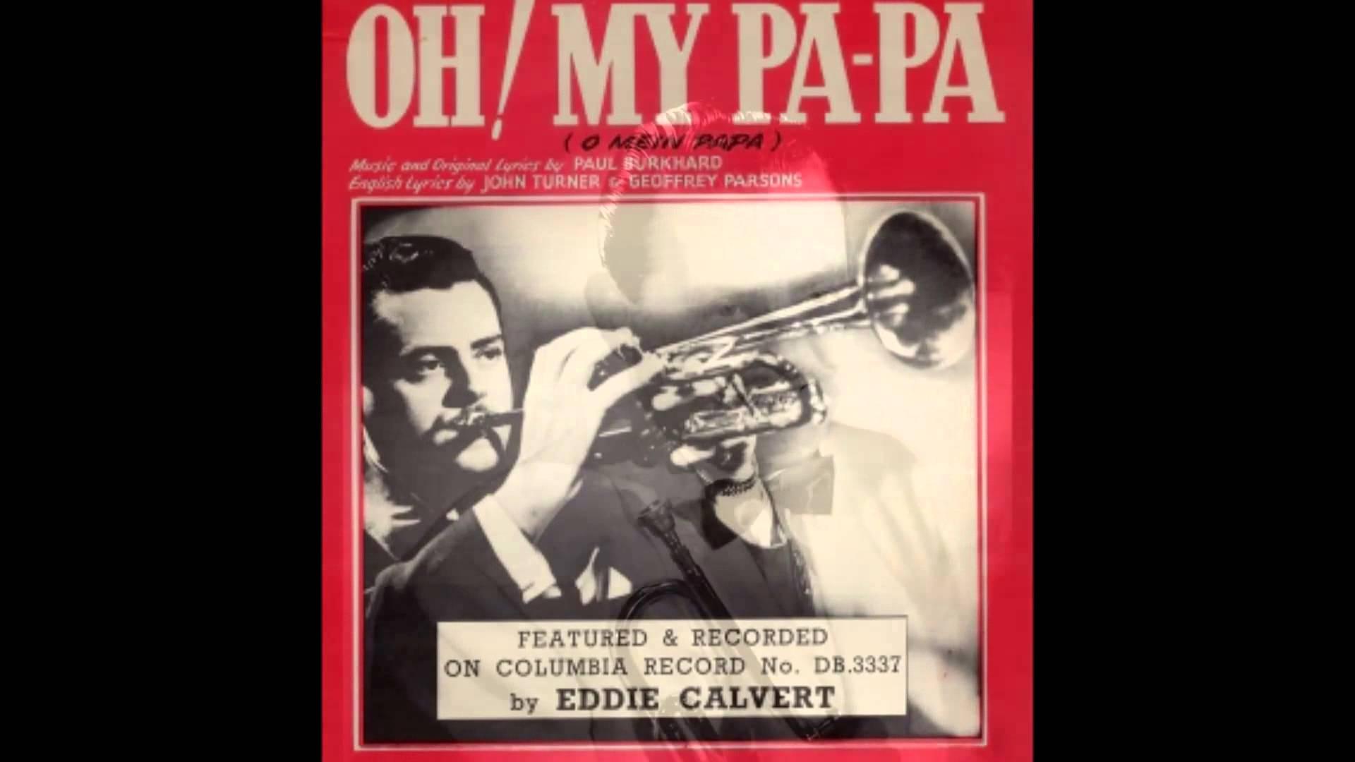 Eddie Calvert – Oh, Mein Papa