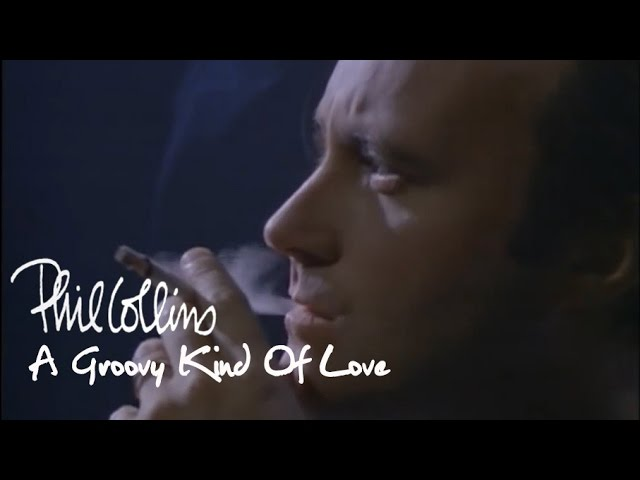 Phil Collins – A Groovy Kind Of Love