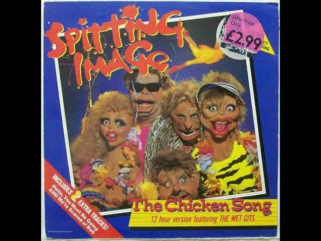 Spitting Image – The chicken song