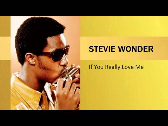 Stevie Wonder – If You Really Love Me