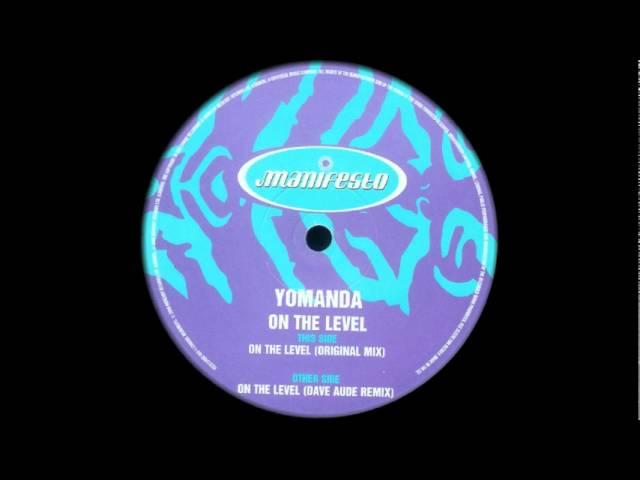 Yomanda - On The Level (Original Mix)