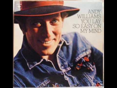 Andy Williams – You Lay So Easy On My Mind