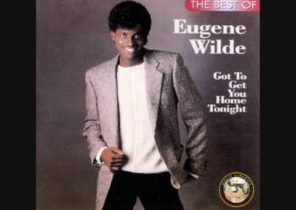 Eugene Wilde - Gotta Get You Home Tonight