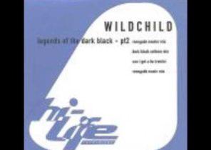 Wildchild - Legends of the Dark Part 2 (Renegade Master Mix)