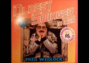 Fred Wedlock - Oldest Swinger In Town (1981)