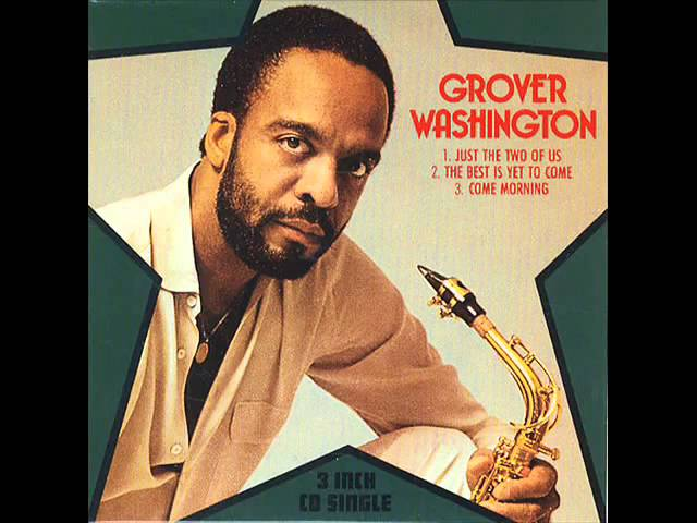 Grover Washington Jr – Just the two of us