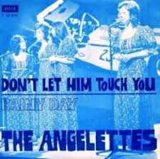 Angelettes – Don't Let Him Touch You