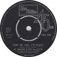 Junior Walker & The All Stars – Take Me Girl I'm Ready