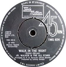 Junior Walker & The All Stars – Walk in the night