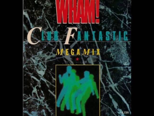 Wham! – Club Fantastic Megamix