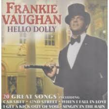 Frankie Vaughan – Hello Dolly