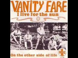 Vanity Fare – I Live For The Sun