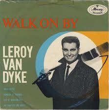 Leroy Van Dyke – Walk On By