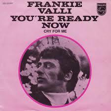 Frankie Valli – You're Ready Now