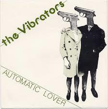 Vibrators – Automatic Lover