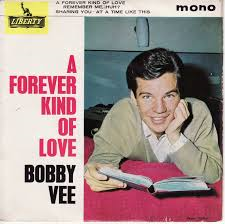 Bobby Vee – A Forever Kind of Love