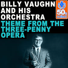 Billy Vaughn – Theme From `The Threepenny Opera
