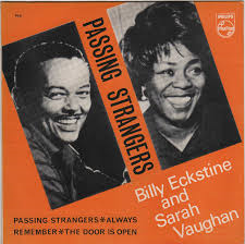 Billy Eckstine & Sarah Vaughan – Passing Strangers