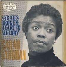 Sarah Vaughan – Broken Hearted Melody