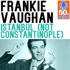 Frankie Vaughan with The Peter Knight Singers – Istanbul (Not Constantinople)