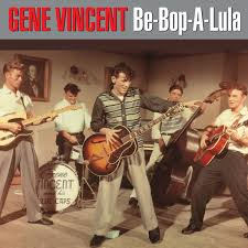 Gene Vincent – Be Bop A Lula