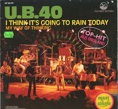 UB40 – I Think It's Going to Rain Today