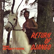 The Upsetters – Return of Django