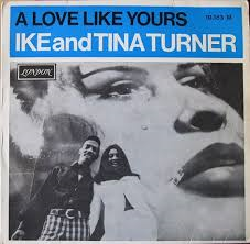 Ike & Tina Turner – A Love Like Yours (Don't Come Knocking Every Day)