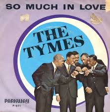 The Tymes – So Much In Love