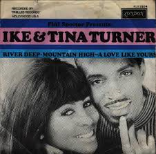 Ike & Tina Turner – River Deep Mountain High