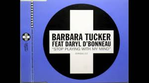 Barbara Tucker feat. Darryl D'Bonneau – Stop Playing With My Mind