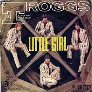The Troggs – Little Girl