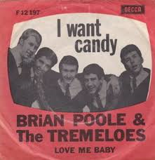 Brian Poole & The Tremeloes – I Want Candy
