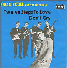 Brian Poole & The Tremeloes – 12 Steps To Love