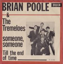 Brian Poole & the Tremeloes – Someone Someone